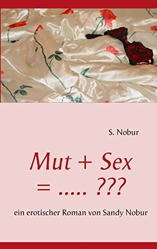 9783842368361: Mut + Sex = ..... (German Edition)