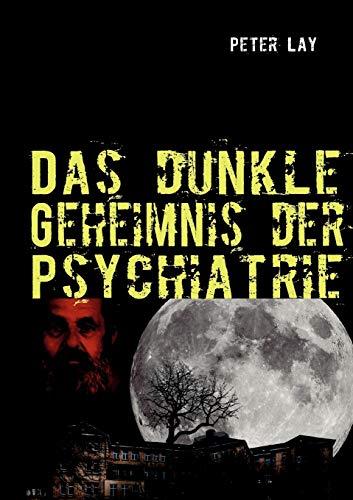 9783842368613: Das dunkle Geheimnis der Psychiatrie
