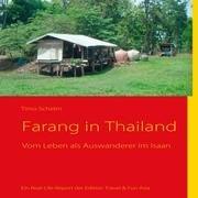 9783842369108: Farang in Thailand: Vom Leben als Auswanderer im Isaan