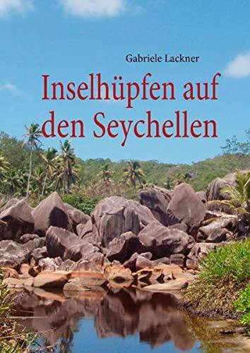 9783842369603: Inselh�pfen auf den Seychellen: Abenteuerurlaub mit dem Rucksack
