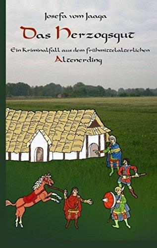 9783842370371: Das Herzogsgut: Ein Kriminalfall aus dem fr�hmittelalterlichen Altenerding