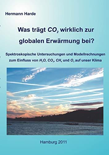 Was trägt CO2 wirklich zur globalen Erwärmung bei?: Harde, Hermann