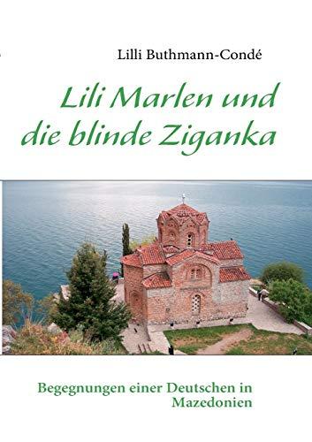 9783842371583: Lili Marlen und die blinde Ziganka (German Edition)