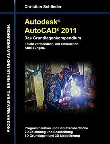 9783842372603: Autodesk AutoCAD 2011 - Das Grundlagenkompendium (German Edition)