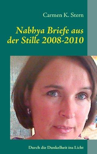 9783842372900: Nabhya Briefe aus der Stille 2008-2010: Durch die Dunkelheit ins Licht