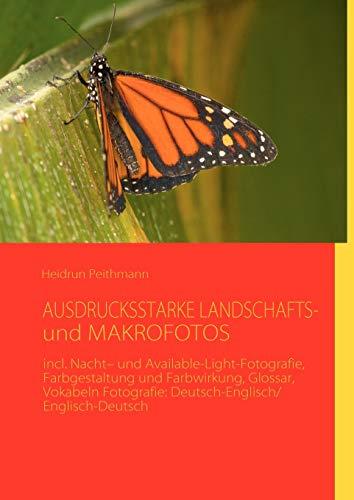 9783842372986: AUSDRUCKSSTARKE LANDSCHAFTS- und MAKROFOTOS