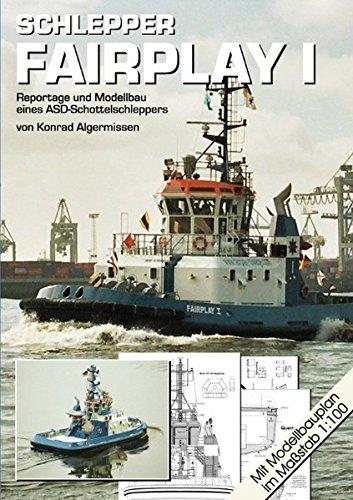9783842373259: Schlepper FAIRPLAY I: Reportage und Modellbau eines ASD-Schottelschleppers