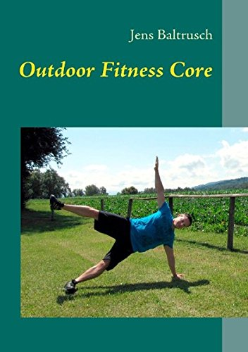 9783842373266: Outdoor Fitness Core: Effektive Körperstabilisation in der Natur