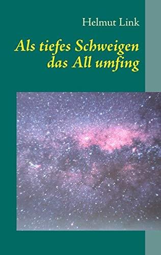 9783842373327: Als tiefes Schweigen das All umfing: Die Weihnachtsgeschichte nach Lukas