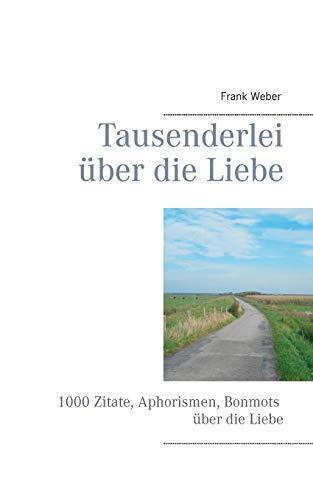 9783842374744: Tausenderlei Uber Die Liebe (German Edition)