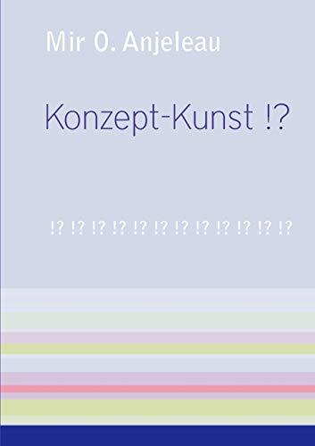 Konzept-Kunst !?: Anjeleau, Mir O.