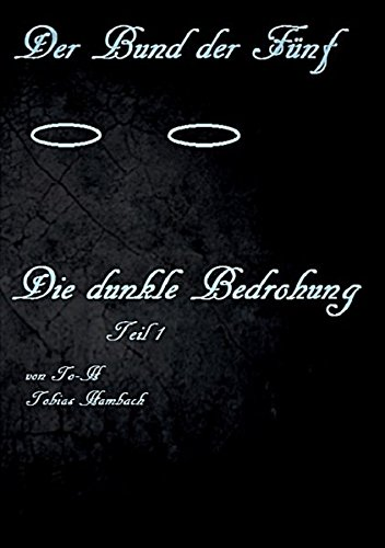 Der Bund der Fünf - Die dunkle Bedrohung - Tobias Hambach