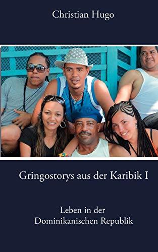 Gringostorys aus der Karibik I: Hugo, Christian