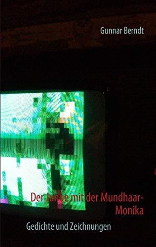 9783842377073: Der Junge mit der Mundhaar-Monika: Gedichte und Zeichnungen