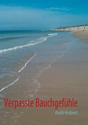Verpasste Bauchgefühle (Hardback): Andi Hubert