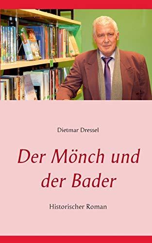 Der Monch Und Der Bader: Dietmar Dressel