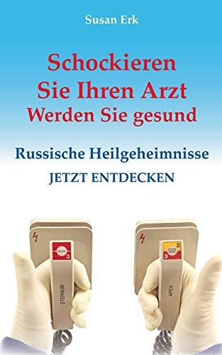 9783842378629: Schockieren Sie Ihren Arzt - Werden Sie Gesund (German Edition)