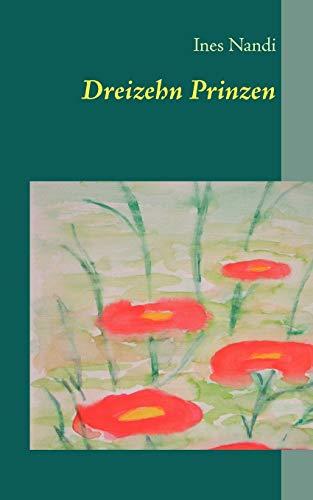 9783842379237: Dreizehn Prinzen (German Edition)