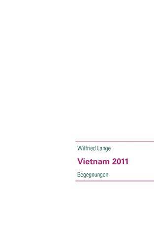 Vietnam 2011 (German Edition): Wilfried Lange