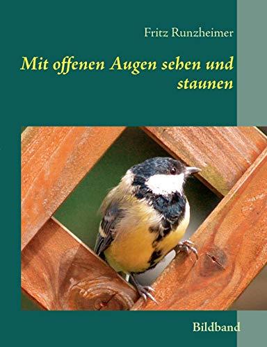 Mit Offenen Augen Sehen Und Staunen: Fritz Runzheimer