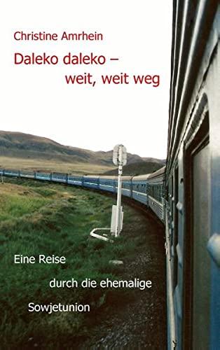 9783842382602: Daleko, daleko - weit, weit weg: Eine Reise durch die ehemalige Sowjetunion