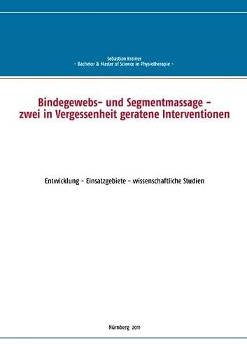 9783842383135: Bindegewebs- und Segmentmassage - zwei in Vergessenheit geratene Interventionen: Entwicklung - Einsatzgebiete - wissenschaftliche Studien