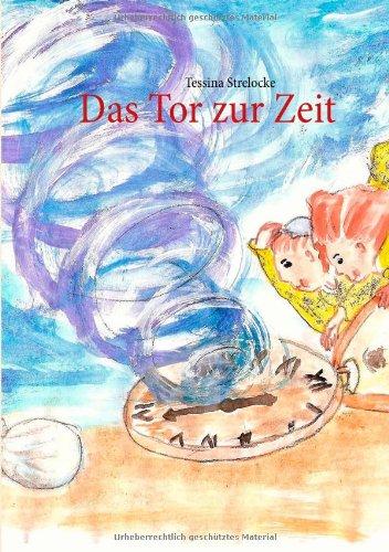 Das Tor zur Zeit: Buch 1 - Strelocke, Tessina