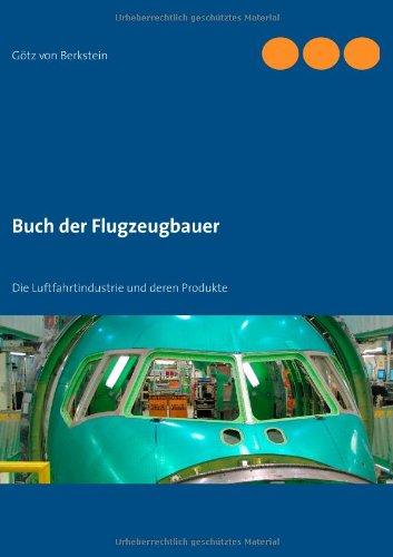 9783842384033: Buch der Flugzeugbauer: Die Luftfahrtindustrie und deren Produkte