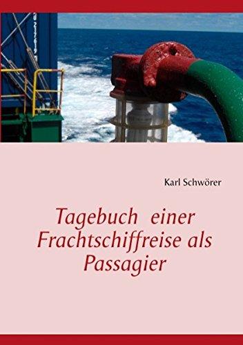 Tagebuch Einer Frachtschiffreise ALS Passagier: Karl Schw� rer