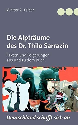 9783842395251: Die Alptr�ume des Dr. Thilo Sarrazin