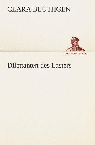 9783842403697: Dilettanten des Lasters (TREDITION CLASSICS)