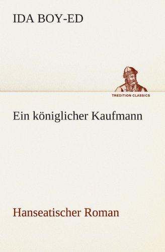 9783842403819: Ein königlicher Kaufmann: Hanseatischer Roman (TREDITION CLASSICS) (German Edition)