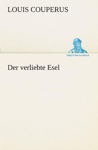 Der verliebte Esel TREDITION CLASSICS German Edition: Louis Couperus