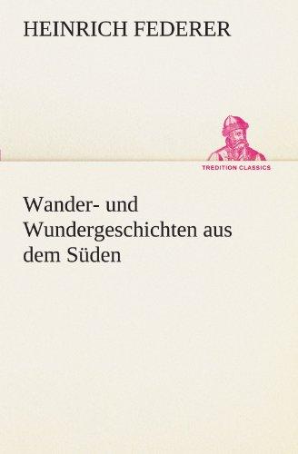 Wander- und Wundergeschichten aus dem Süden TREDITION CLASSICS German Edition: ...