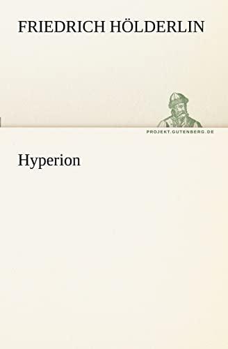 Hyperion (TREDITION CLASSICS) (German Edition): Friedrich HÃ lderlin