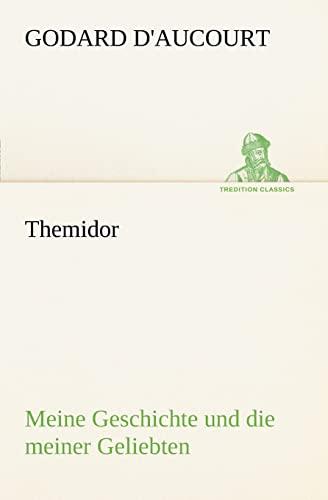 9783842406575: Themidor: Meine Geschichte und die meiner Geliebten (TREDITION CLASSICS) (German Edition)