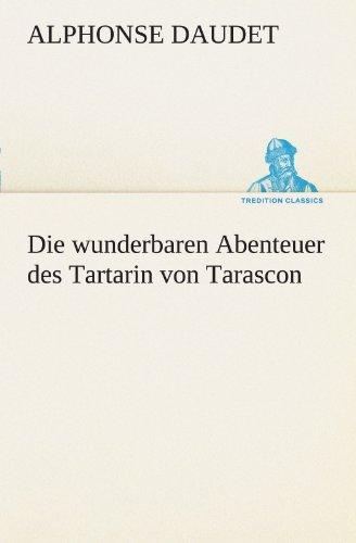 9783842406629: Die wunderbaren Abenteuer des Tartarin von Tarascon (TREDITION CLASSICS)