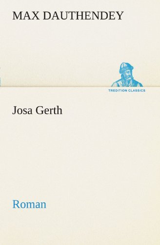 Josa Gerth Roman TREDITION CLASSICS German Edition: Max Dauthendey