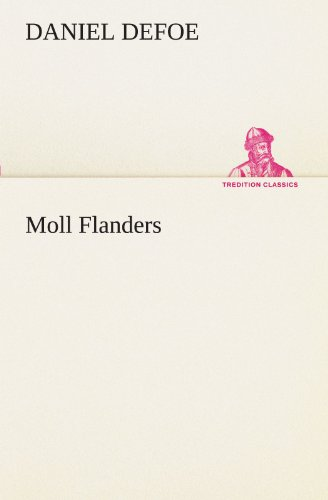 Moll Flanders (TREDITION CLASSICS) (German Edition) (384240672X) by Daniel Defoe