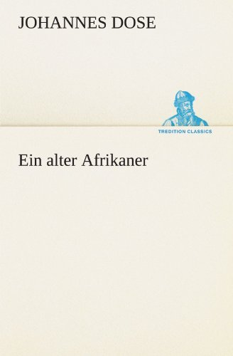 9783842406858: Ein alter Afrikaner (TREDITION CLASSICS) (German Edition)