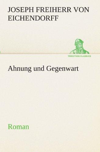 9783842407084: Ahnung und Gegenwart: Roman (TREDITION CLASSICS) (German Edition)