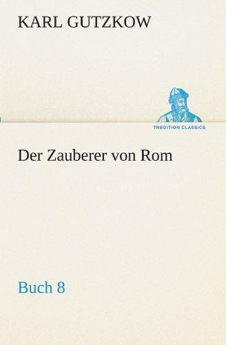Der Zauberer von Rom, Buch 8 TREDITION CLASSICS German Edition: Karl Gutzkow