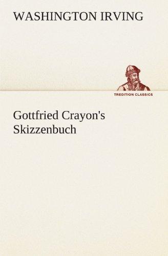 9783842407794: Gottfried Crayon's Skizzenbuch (TREDITION CLASSICS)