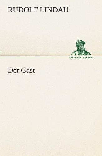 Der Gast TREDITION CLASSICS German Edition: Rudolf Lindau