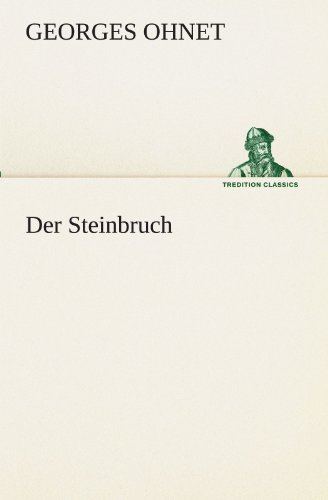 9783842410176: Der Steinbruch (TREDITION CLASSICS) (German Edition)