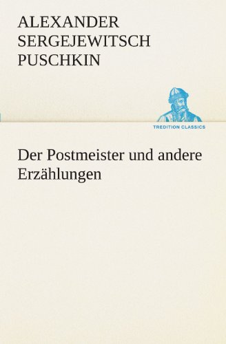 9783842410541: Der Postmeister und andere Erzählungen (TREDITION CLASSICS) (German Edition)