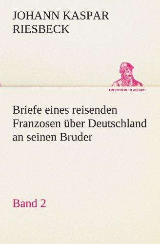 Briefe eines reisenden Franzosen über Deutschland an seinen Bruder - Band 2 ...