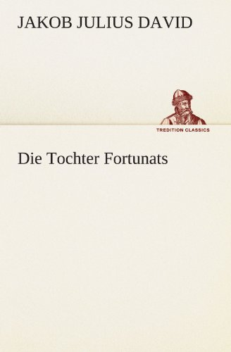 9783842411937: Die Tochter Fortunats (TREDITION CLASSICS)