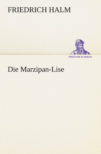 9783842411944: Die Marzipan-Lise (TREDITION CLASSICS)