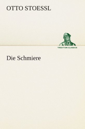 9783842412033: Die Schmiere (TREDITION CLASSICS) (German Edition)